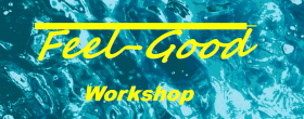 Feel - Good - Workshop - bei dir Zuhause